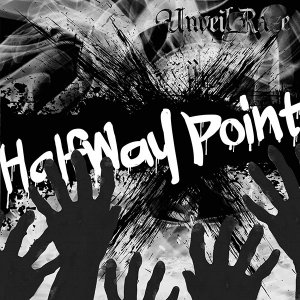 Unveil Raze: Halfway Point (Single)