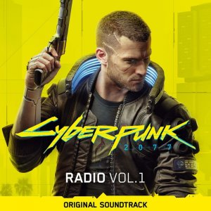Cyberpunk 2077: Radio, Vol. 1 (Original Soundtrack)